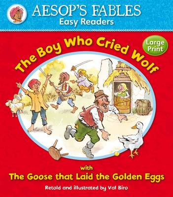The Boy Who Cried Wolf with The Goose That Laid the Golden Eggs by Val Biro