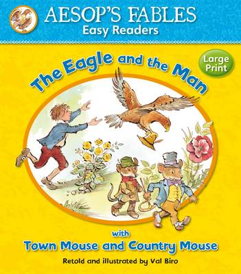 The Eagle and the Man with Town Mouse and Country Mouse by Val Biro