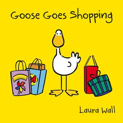 Goose Goes Shopping by Laura Wall