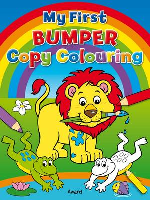 My First Bumper Copy Colouring by Award Publications Limited