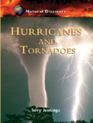 Hurricanes and Tornadoes by Terry Jennings