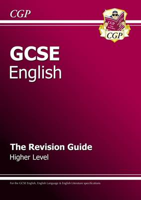 GCSE English Literature and Language Revision Guide by CGP Books