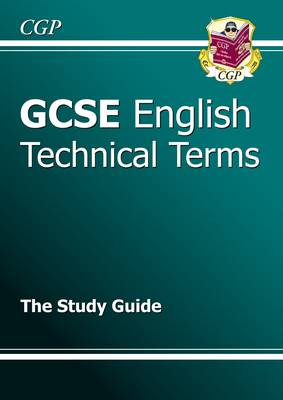 GCSE English Technical Terms Study Guide by CGP Books