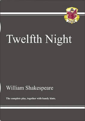 KS3 English Shakespeare Twelfth Night Complete Play (with Notes) The Complete Play by CGP Books