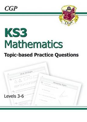 KS3 Maths Topic-Based Practice - Levels 3-6 by CGP Books