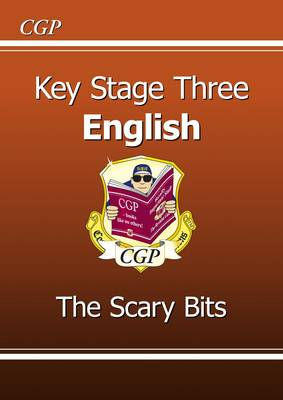 KS3 English Scary Bits by CGP Books