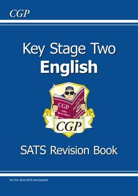 KS2 English SATs Revision Book (for the New Curriculum) by CGP Books