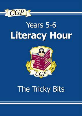 KS2 English Literacy Hour the Tricky Bits - Years 5-6 by CGP Books