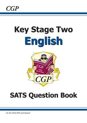 KS2 English SATs Question Book (for the New Curriculum) by CGP Books