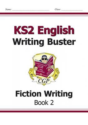KS2 English Writing Buster - Fiction Writing by CGP Books