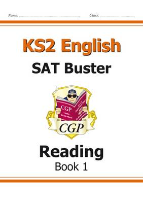 KS2 English SAT Buster: Reading Book 1 (for the New Curriculum) by CGP Books