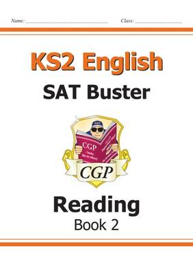 KS2 English SAT Buster: Reading Book 2 (for the New Curriculum) by CGP Books