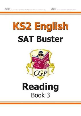 KS2 English SAT Buster: Reading Book 3 (for the New Curriculum) by CGP Books