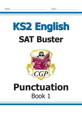 KS2 English SAT Buster: Punctuation (for the New Curriculum) by CGP Books