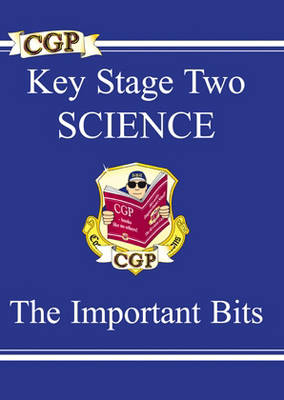 KS2 Science Important Bits by CGP Books
