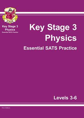 KS3 Physics Essential SATs Practice - Levels 3-6 by CGP Books