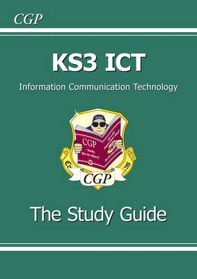 KS3 ICT Study Guide by CGP Books