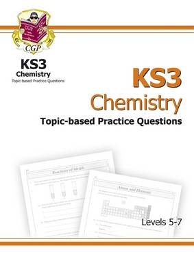 KS3 Chemistry Topic-Based SATs Practice Multipack - Levels 5-7 by CGP Books