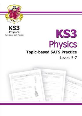 KS3 Physics Topic-Based SATs Practice Multipack - Levels 5-7 by CGP Books