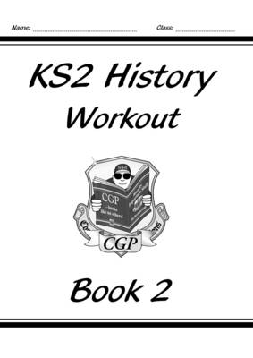 KS2 History Workout - Book 2 by CGP Books