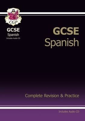GCSE Spanish Complete Revision & Practice with Audio CD (A*-G Course) by CGP Books