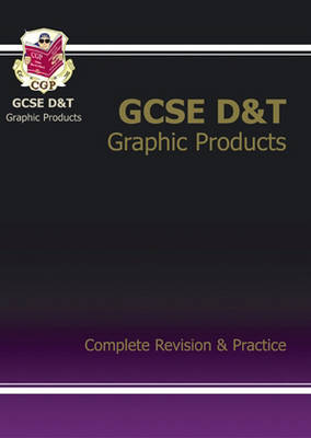 GCSE Design & Technology Graphic Products Complete Revision & Practice by CGP Books