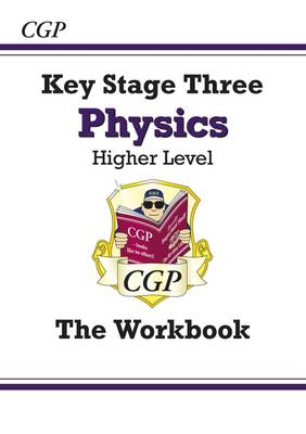 KS3 Physics Workbook - Higher by CGP Books, Paddy Gannon
