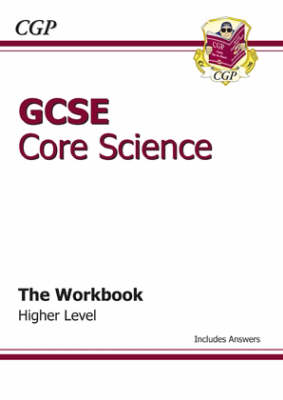 GCSE Core Science Workbook (Including Answers) - Higher by CGP Books