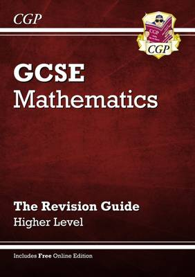 GCSE Maths Revision Guide with Online Edition - Higher (A*-G Resits) by Richard Parsons