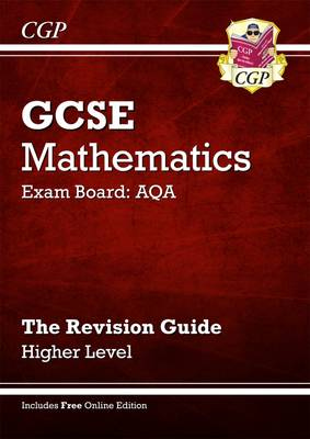 GCSE Maths AQA Revision Guide with Online Edition - Higher (A*-G Resits) by Richard Parsons