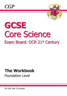 GCSE Core Science OCR 21st Century Workbook - Foundation by CGP Books