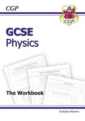 GCSE Physics Workbook (Including Answers) (A*-G Course) by CGP Books