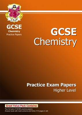 GCSE Chemistry Practice Exam Papers - Higher (A*-G Course) by CGP Books
