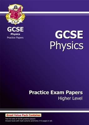 GCSE Physics Practice Exam Papers - Higher (A*-G Course) by CGP Books