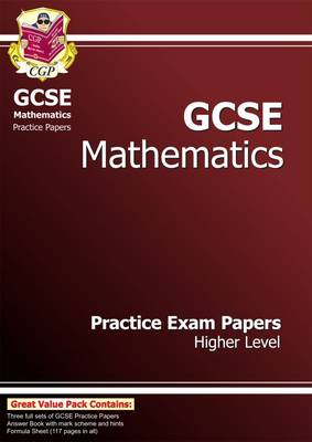 GCSE Maths Practice Papers - Higher by CGP Books