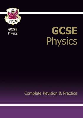 GCSE Physics Complete Revision & Practice (A*-G Course) by CGP Books