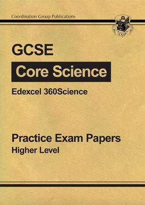 GCSE Core Science Edexcel Practice Papers - Higher (A*-G Course) by CGP Books