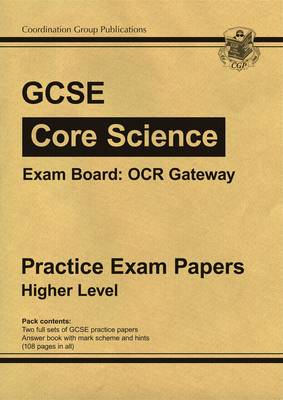 GCSE Core Science OCR Gateway Practice Papers - Higher by CGP Books