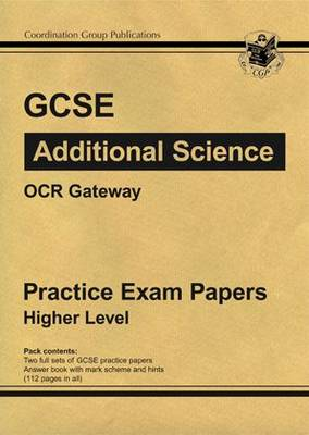 GCSE Additional Science OCR Gateway Practice Papers - Higher by Richard Parsons