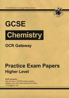 GCSE Chemistry OCR Gateway Practice Papers - Higher by Richard Parsons