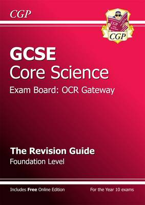 GCSE Core Science OCR Gateway Revision Guide - Foundation (with Online Edition) (A*-G Course) by CGP Books