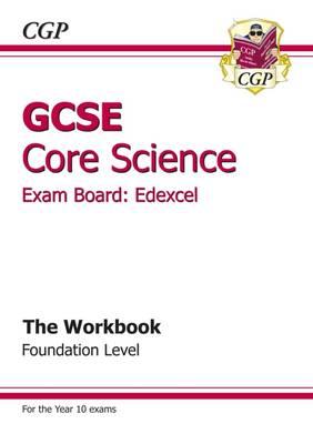 GCSE Core Science Edexcel Workbook - Foundation by CGP Books