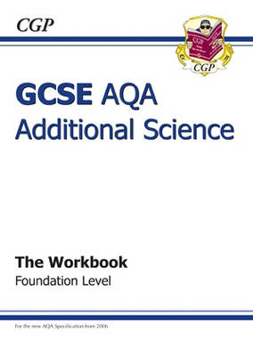 GCSE Additional Science AQA Workbook - Foundation by Richard Parsons