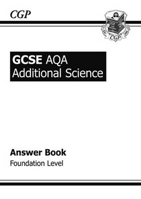 GCSE Additional Science AQA Answers (for Workbook) - Foundation by Richard Parsons