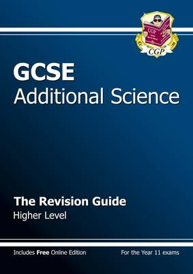 GCSE Additional Science Revision Guide - Higher (with Online Edition) (A*-G Course) by CGP Books