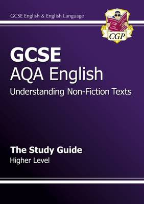 GCSE AQA Understanding Non-Fiction Texts Study Guide - Higher (A*-G Course) by CGP Books