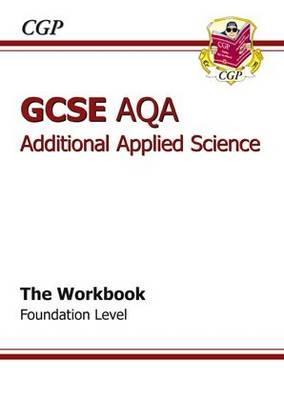 GCSE Additional Applied Science AQA Workbook by Richard Parsons