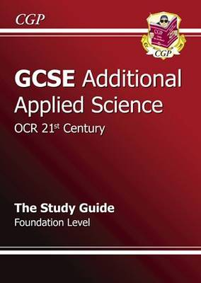 GCSE Additional Applied Science OCR 21st Century Revision Guide - Foundation by Richard Parsons