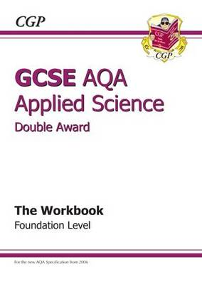GCSE Applied Science (Double Award) AQA Workbook by Richard Parsons