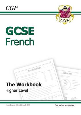 GCSE French Workbook (Including Answers) Higher (A*-G Course) by CGP Books
